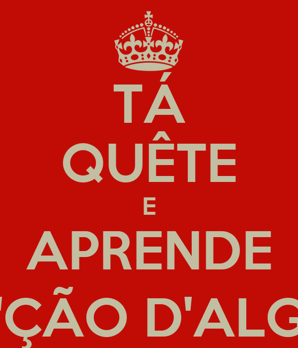"""TÁ QUÊTE E APRENDE """"UMA L'ÇÃO D'ALGRAVIO"""""""