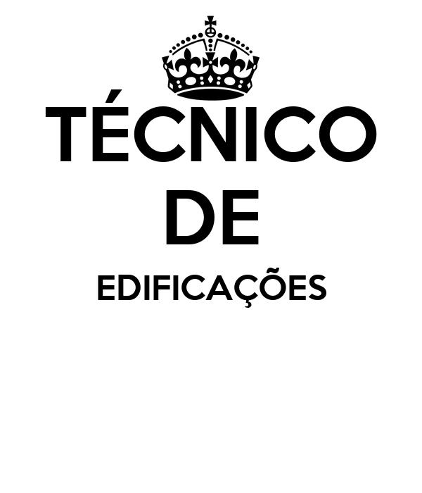 TÉCNICO DE EDIFICAÇÕES