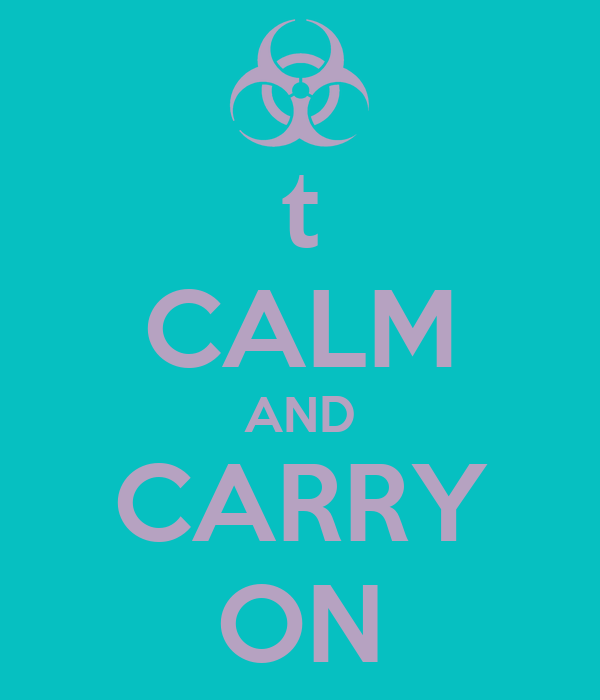 t CALM AND CARRY ON