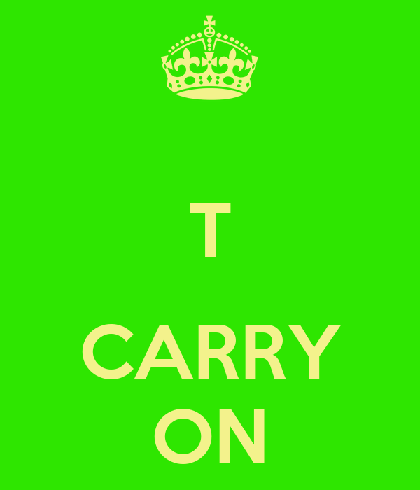 T  CARRY ON