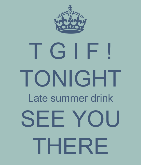 TONIGHT Late summer drink SEE YOU THERE Poster | henk | Keep ...