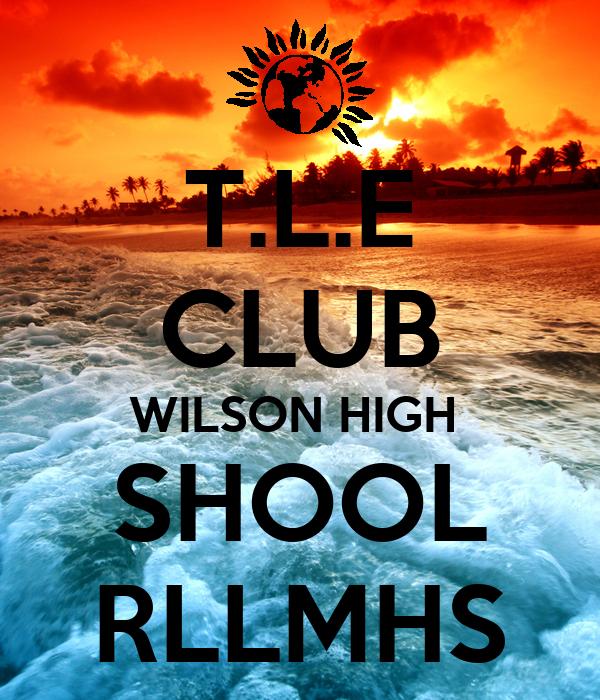 T.L.E CLUB WILSON HIGH  SHOOL RLLMHS