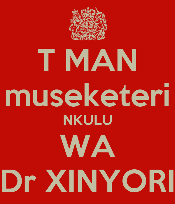 T MAN museketeri NKULU WA Dr XINYORI