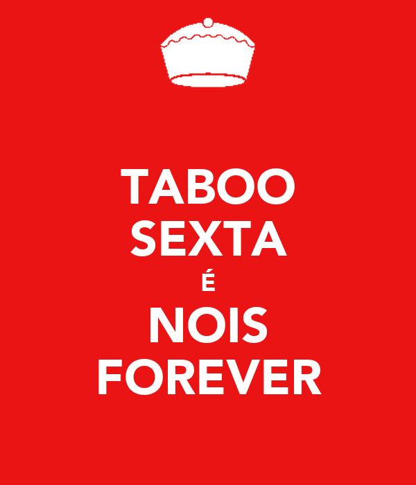 TABOO SEXTA É NOIS FOREVER