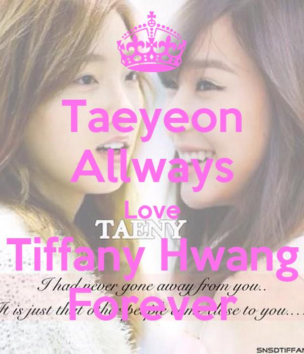 Taeyeon Allways Love Tiffany Hwang Forever