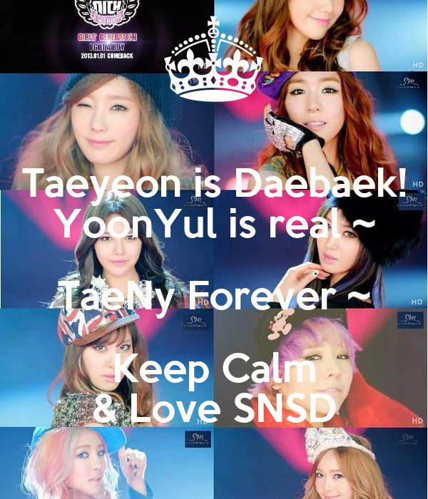Taeyeon is Daebaek! YoonYul is real ~ TaeNy Forever ~ Keep Calm & Love SNSD