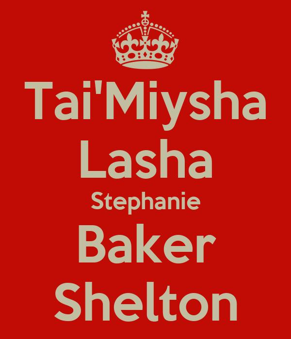 Tai'Miysha Lasha Stephanie Baker Shelton