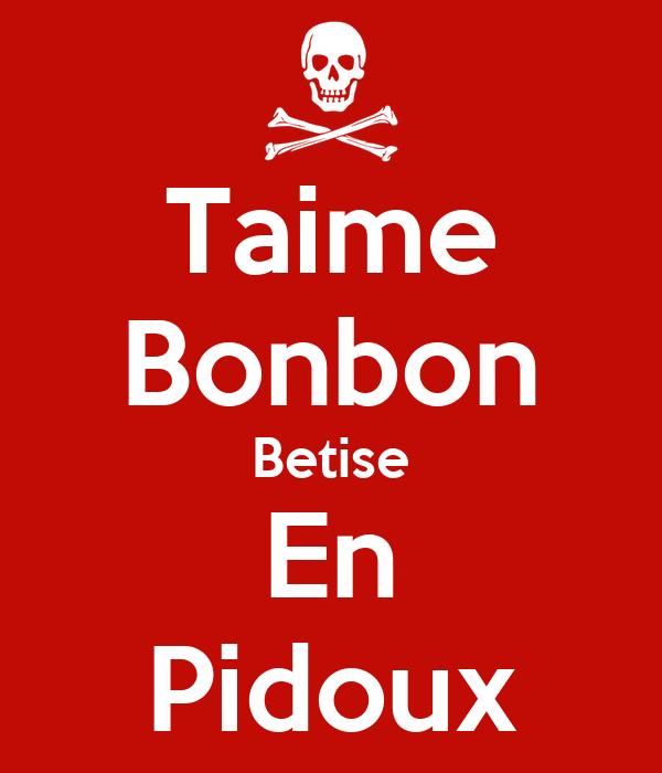 Taime Bonbon Betise En Pidoux