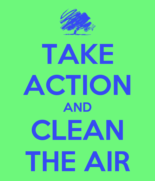 TAKE ACTION AND CLEAN THE AIR