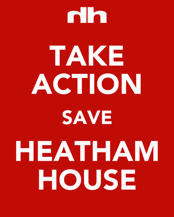 TAKE ACTION SAVE HEATHAM HOUSE