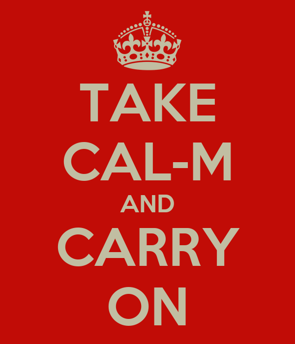 TAKE CAL-M AND CARRY ON