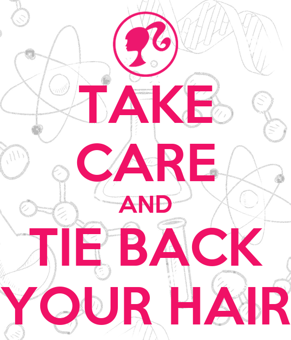 TAKE CARE AND TIE BACK YOUR HAIR Poster  f75dd6886ed