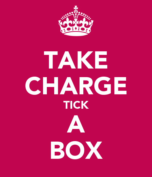 TAKE CHARGE TICK A BOX