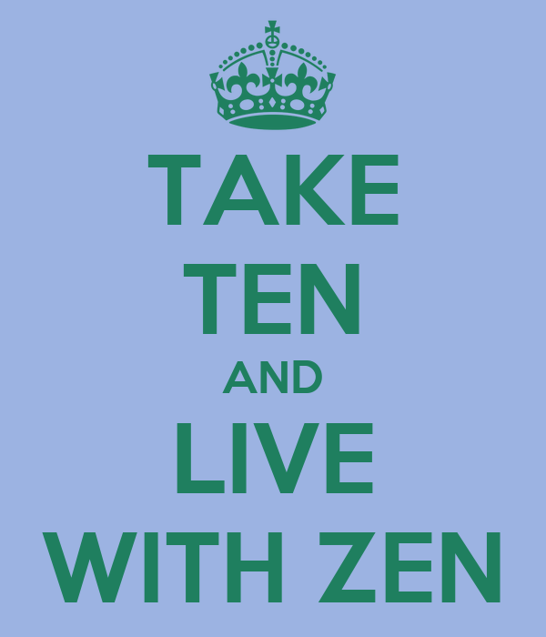 TAKE TEN AND LIVE WITH ZEN
