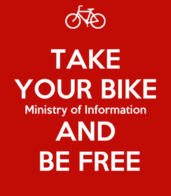 TAKE YOUR BIKE Ministry of Information AND  BE FREE