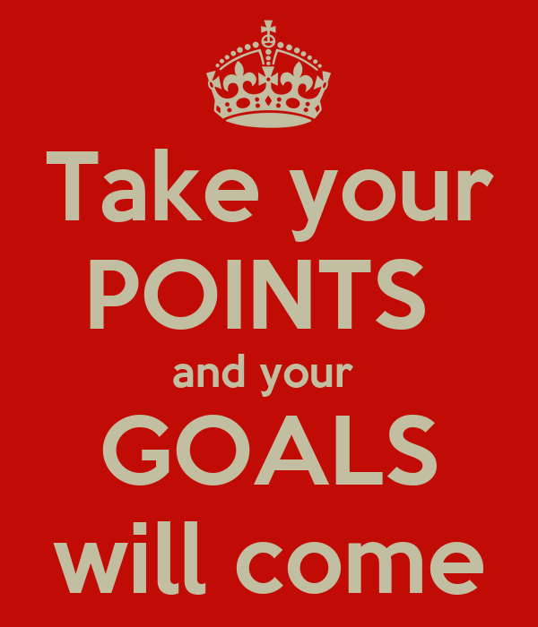 Take your POINTS  and your  GOALS will come