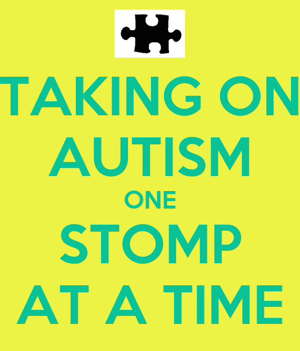 TAKING ON AUTISM ONE STOMP AT A TIME