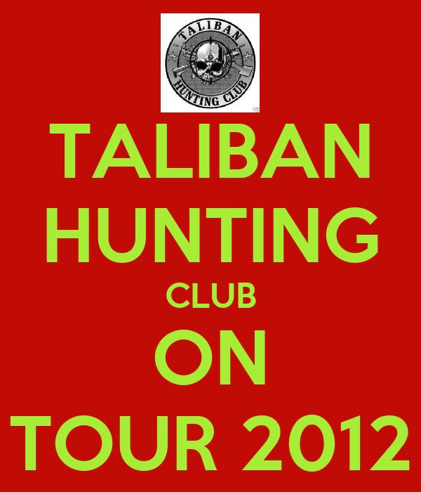 TALIBAN HUNTING CLUB ON TOUR 2012