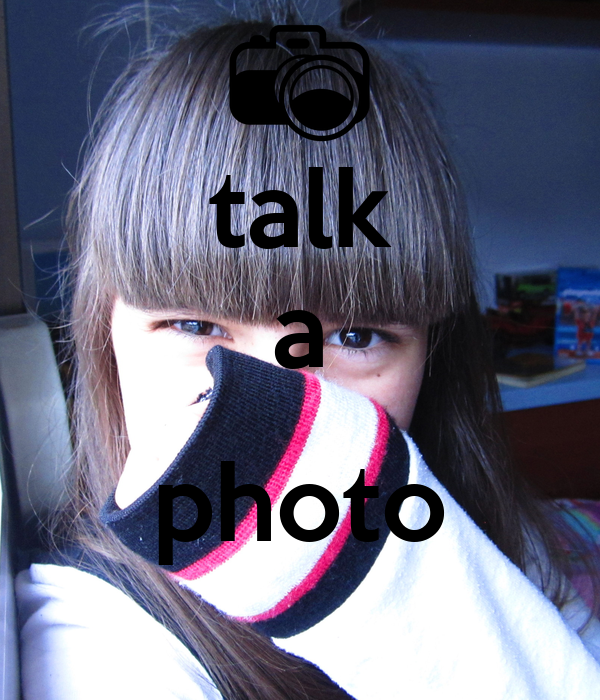 talk a  photo