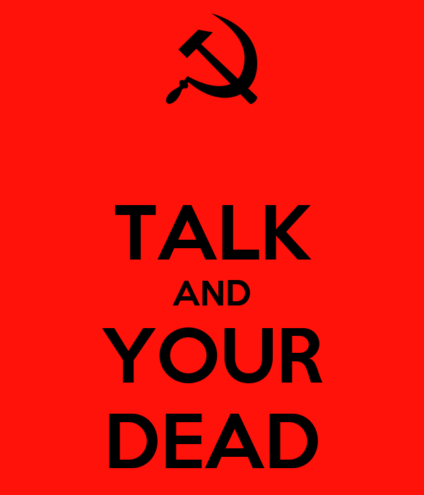 TALK AND YOUR DEAD