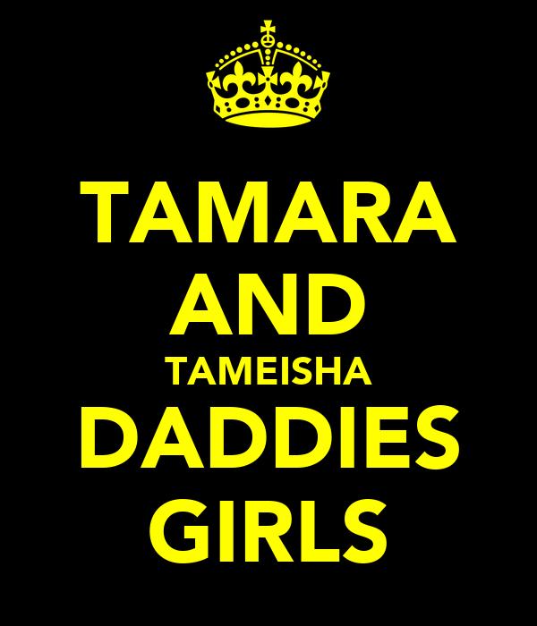 TAMARA AND TAMEISHA DADDIES GIRLS