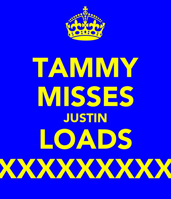 TAMMY MISSES JUSTIN LOADS XXXXXXXXX