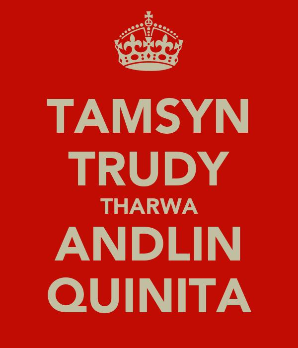 TAMSYN TRUDY THARWA ANDLIN QUINITA