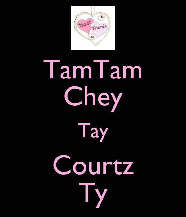 TamTam Chey Tay Courtz Ty