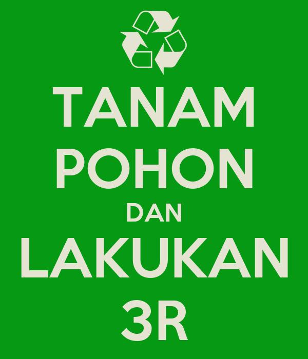 TANAM POHON DAN LAKUKAN 3R