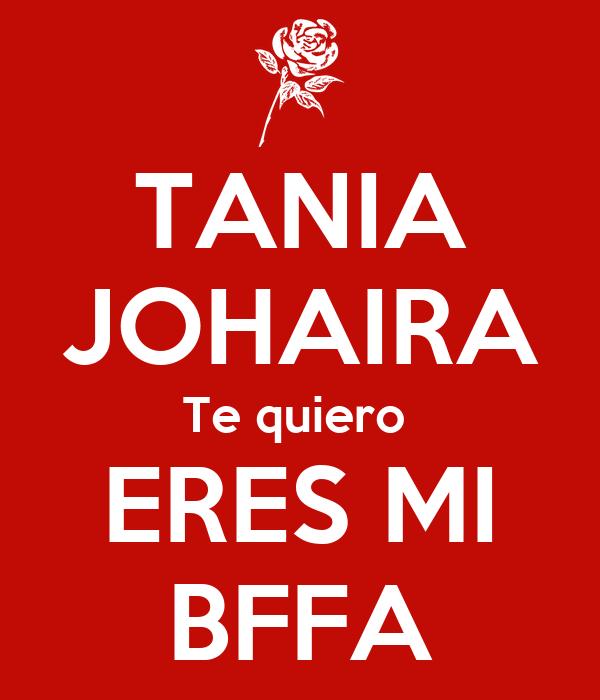 TANIA JOHAIRA Te quiero ERES MI BFFA Poster   Marco   Keep Calm-o-Matic