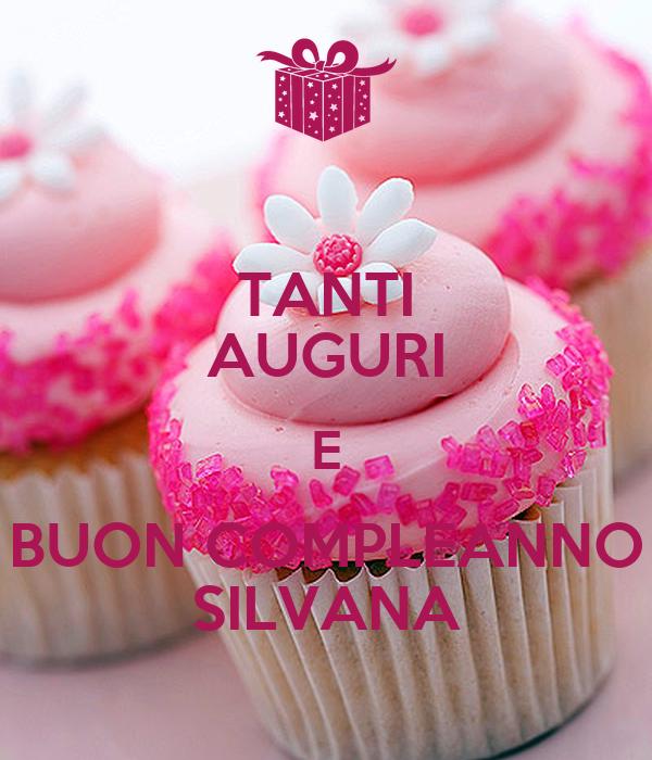 Tanti Auguri E Buon Compleanno Silvana Poster Silvia Keep Calm O
