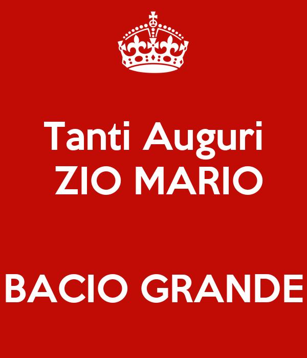 Tanti Auguri  ZIO MARIO     BACIO GRANDE