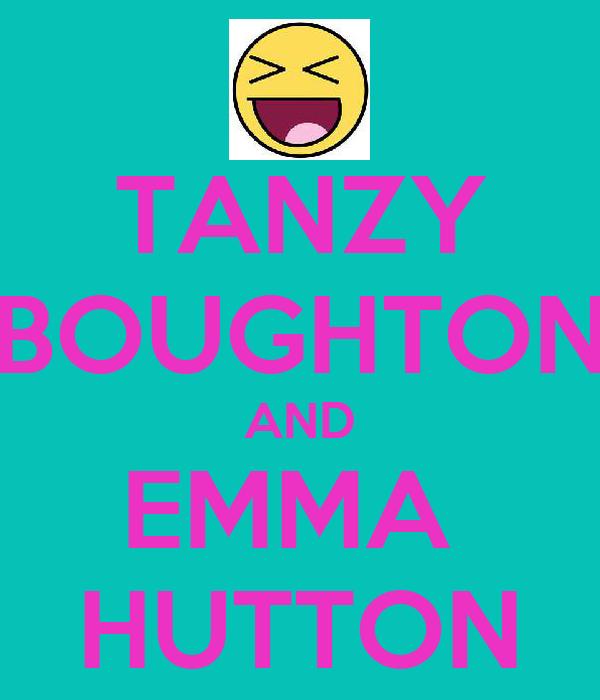 TANZY BOUGHTON AND EMMA  HUTTON