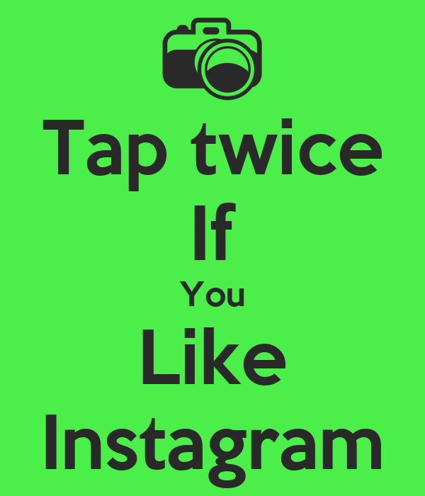 Tap twice If You Like Instagram