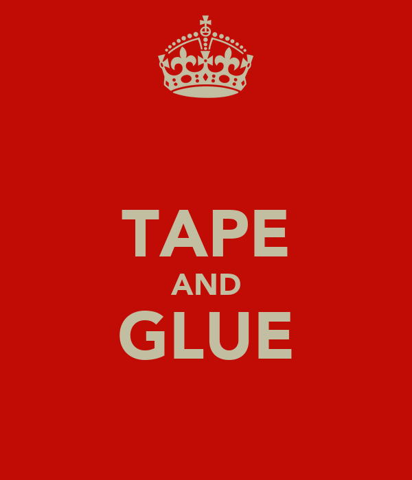 TAPE AND GLUE
