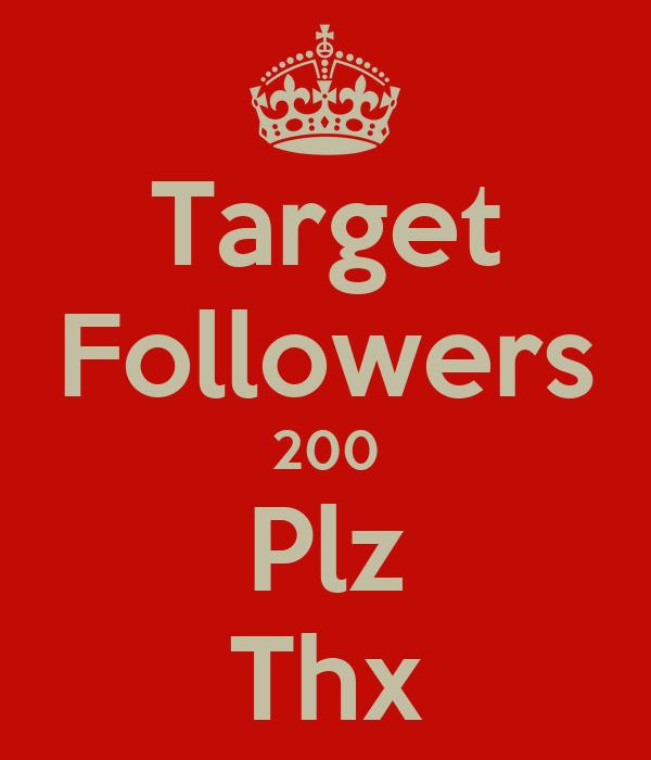 Target Followers 200 Plz Thx