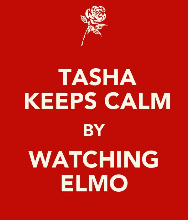 TASHA  KEEPS CALM BY WATCHING ELMO