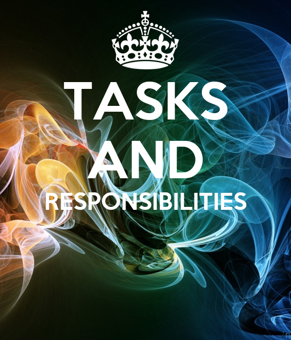 TASKS AND RESPONSIBILITIES