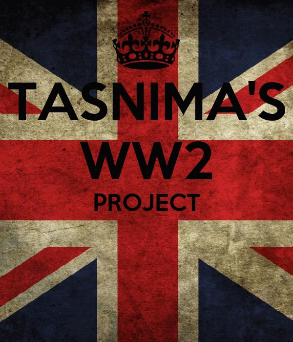 TASNIMA'S WW2 PROJECT