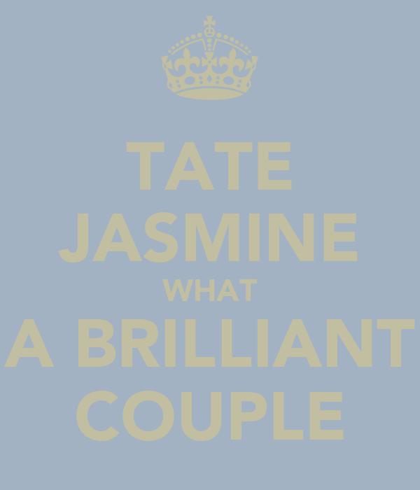 TATE JASMINE WHAT A BRILLIANT COUPLE