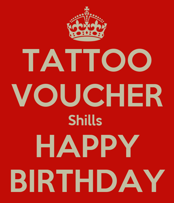 TATTOO VOUCHER Shills  HAPPY BIRTHDAY