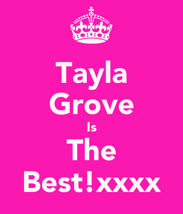 Tayla Grove Is The Best!xxxx