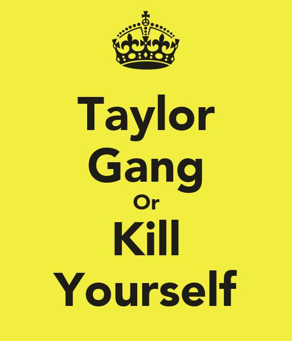 Taylor Gang Or Kill Yourself