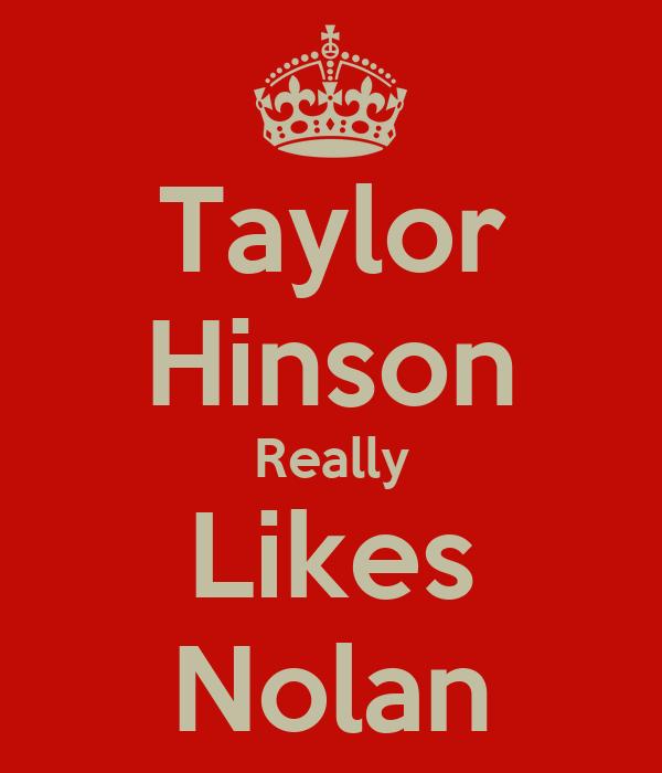 Taylor Hinson Really Likes Nolan