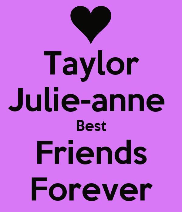 Taylor Julie-anne  Best Friends Forever