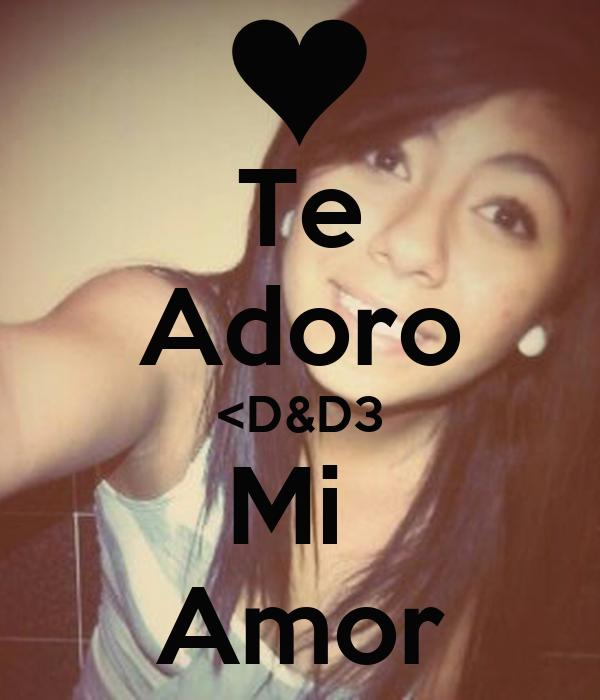 Te Adoro <D&D3 Mi  Amor