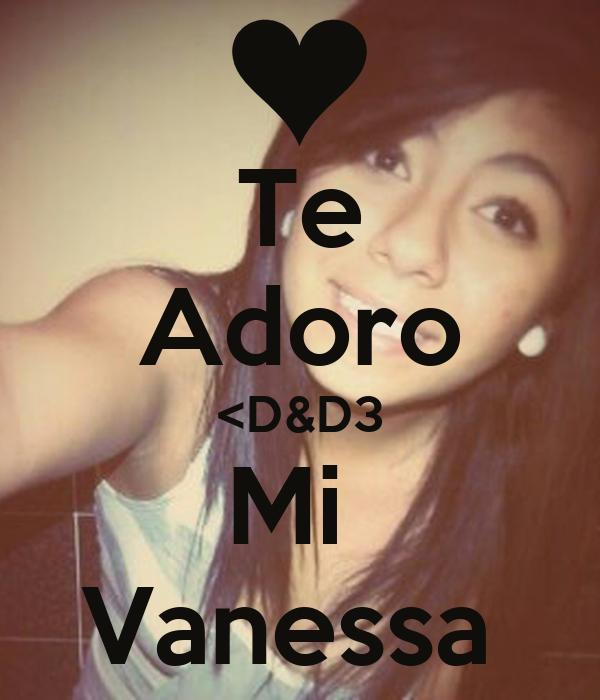 Te Adoro <D&D3 Mi  Vanessa