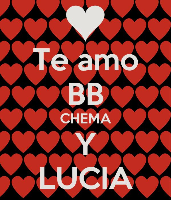 Te amo BB CHEMA Y LUCIA