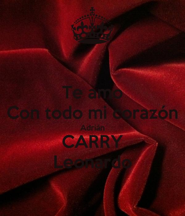 Te amo Con todo mi corazón Adrián CARRY Leonardo