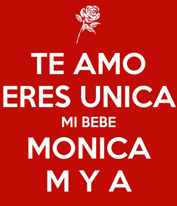 TE AMO ERES UNICA MI BEBE MONICA M Y A